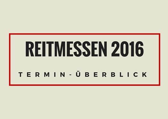 Reitmessen 2016 – Die wichtigsten Termin für Reiter